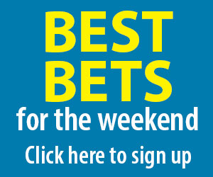 Best bets for the weekend sign up here