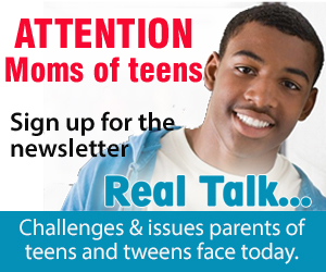 Attention Moms of Teens Sign Up for Real Talk
