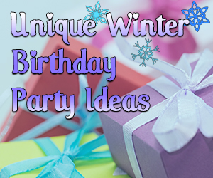 Unique Winter Birthday Party Ideas