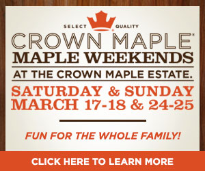 Crown Maple Weekends 4-18