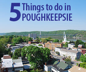 5 Things to Do in Poughkeepsie JUN 18