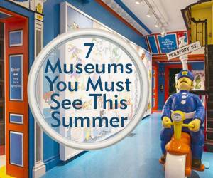 7 Museums You Must See This Summer