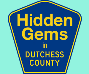 HIdden Gems in Dutchess County