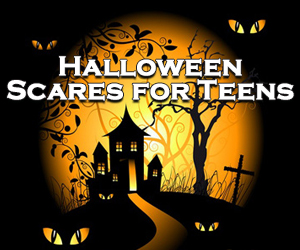 Halloween Scares for Teens