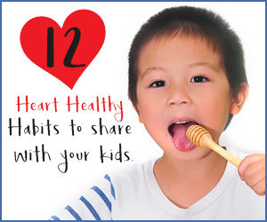 12 Heart Healthy Habits to Share with Your Kids FEB19