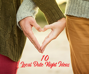 10 Local Date Night Ideas FEB19