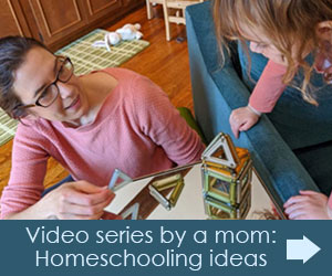 Video series by a mom: Homeschooling ideas