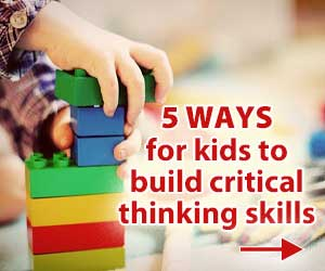 Five ways to build your child's critical thinking skills Jan21