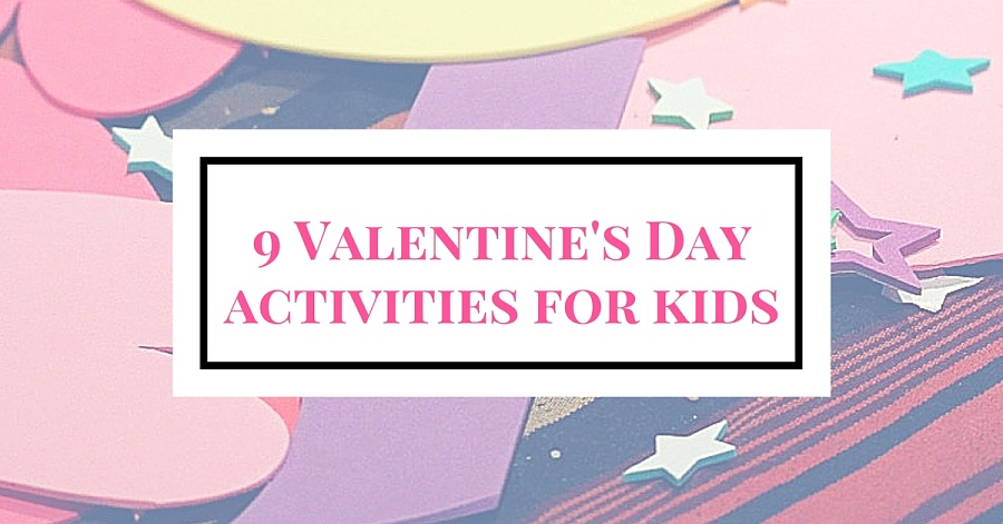 9 Valentine's Day activities for kids
