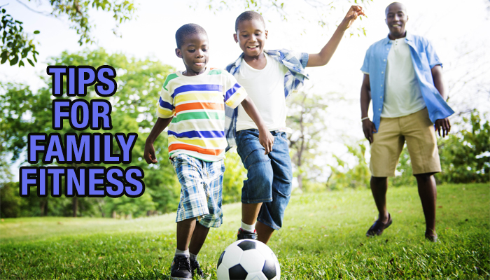 family fitness and healthy family tips