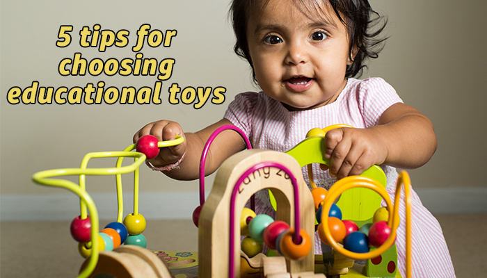 Choosing Toys For A Toddler : Tips to follow when choosing educational toys for your child