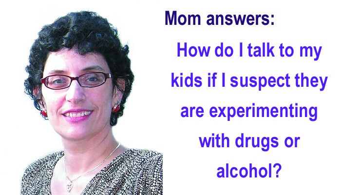 real talk, moms of teens, drugs, alcohol