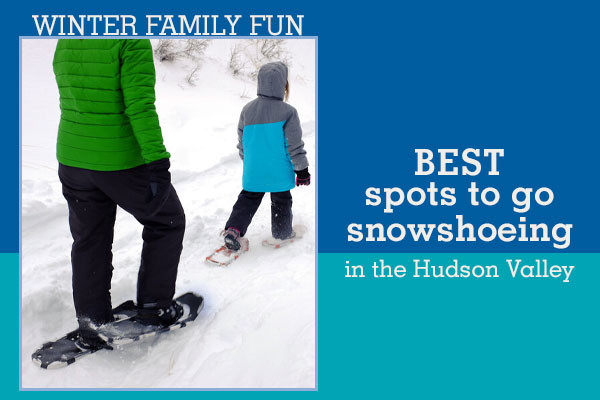 Best places to go snowshoeing in the Hudson Valley