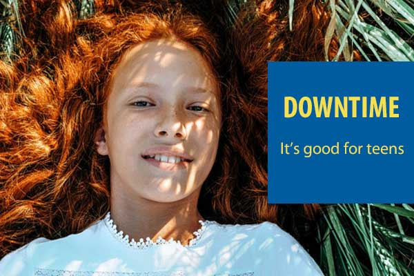 Best uses of downtime for teens