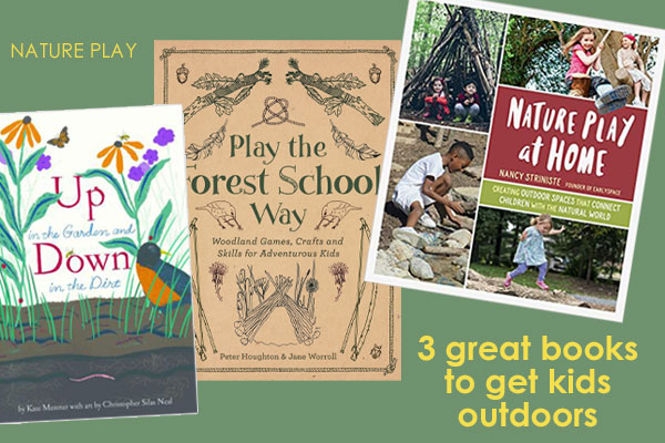 Great ideas to help kids get outside