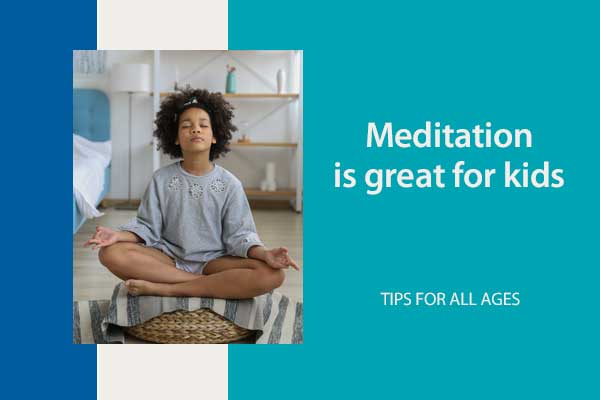 Teach your kid of any age to meditate