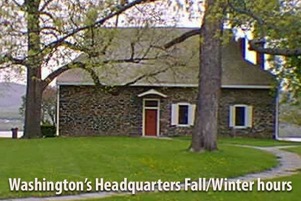Washington's Headquarters starts Fall Winter hours