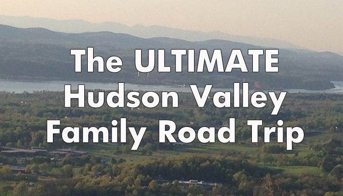 hudson valley family road trip