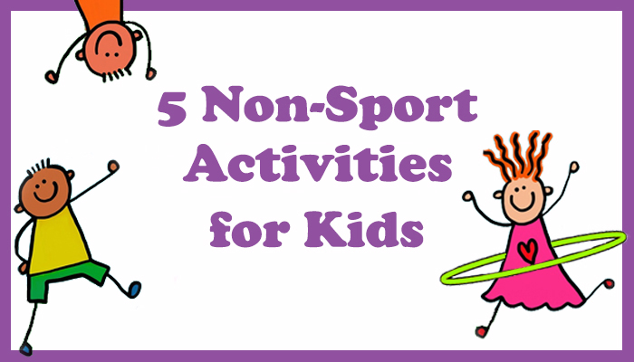 becb01bc 5 physical activities for kids that hate sports